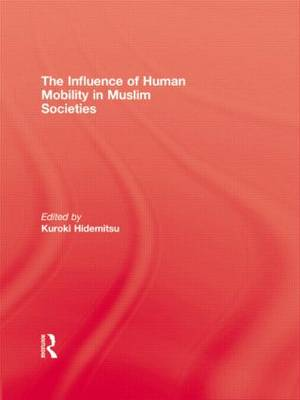 The Influence of Human Mobility in Muslim Societies by Kuroki Kidemitsu