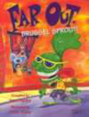 Far out, Brussel Sprout! by June Factor