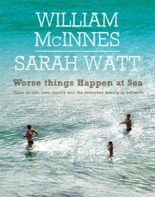 Worse Things Happen at Sea by William McInnes