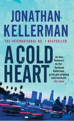A Cold Heart (Alex Delaware series, Book 17) by Jonathan Kellerman