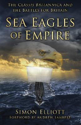 Sea Eagles of Empire by Simon Elliott