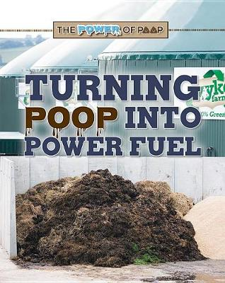 Turning Poop Into Power Fuel by Clara Maccarald
