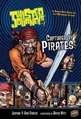 Twisted Journeys Bk 1: Captured By Pirates by Ron Fontes