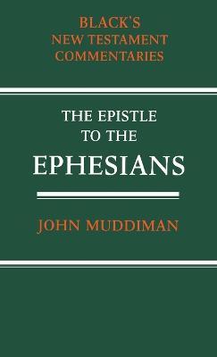The Epistle to the Ephesians by John Muddiman