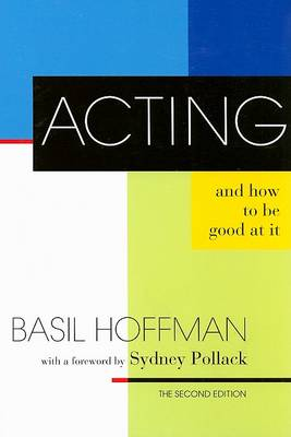 Acting and How to Be Good at It book