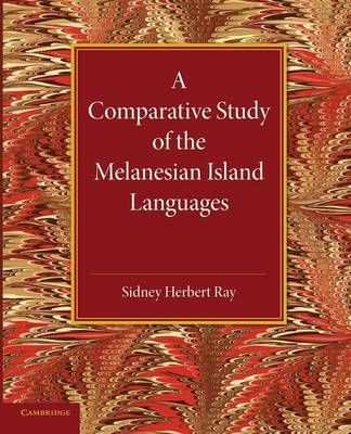 Comparative Study of the Melanesian Island Languages by Sidney Ray