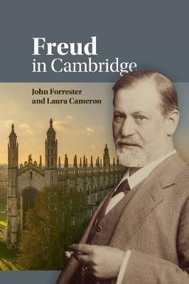 Freud in Cambridge by John Forrester