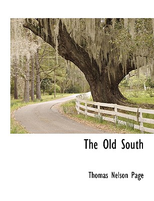 The Old South by Thomas Nelson Page