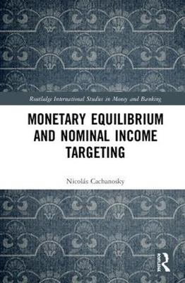 Monetary Equilibrium and Nominal Income Targeting book