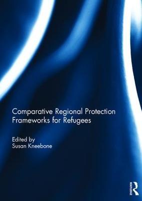 Comparative Regional Protection Frameworks for Refugees book