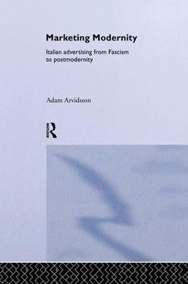 Marketing Modernity by Adam Arvidsson