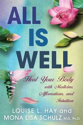 All is Well by Louise L. Hay