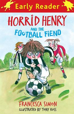 Horrid Henry Early Reader: Horrid Henry and the Football Fiend book