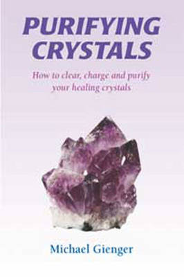 Purifying Crystals (1 Volume Set) by Michael Gienger