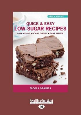 Quick & Easy Low-Sugar Recipes by Nicola Graimes