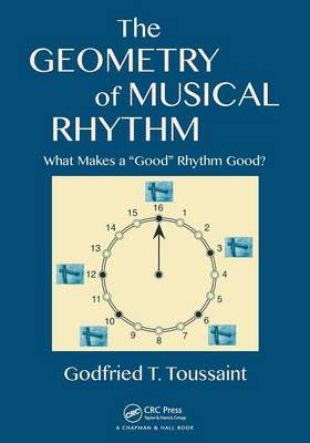The Geometry of Musical Rhythm by Godfried T. Toussaint
