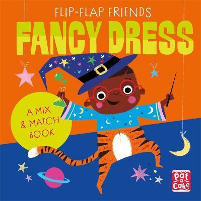 Flip-Flap Friends: Fancy Dress by Pat-a-Cake