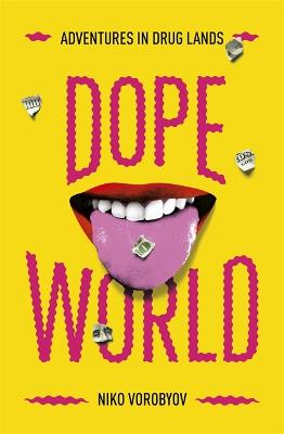 Dopeworld: Adventures in Drug Lands book