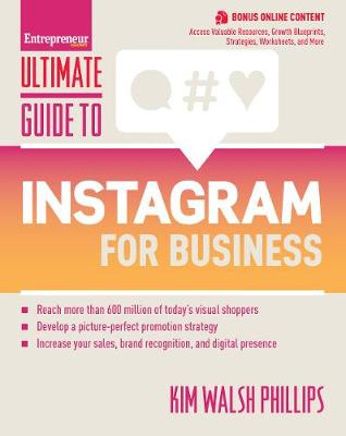 Ultimate Guide to Instagram for Business by Kim Walsh-Phillips