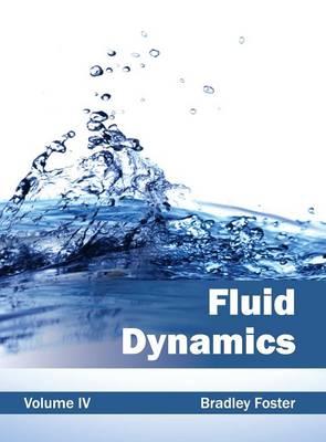 Fluid Dynamics: Volume IV by Bradley Foster