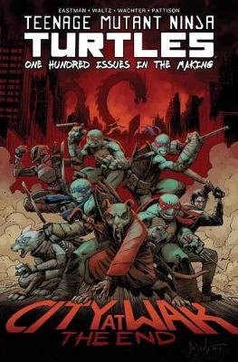 Teenage Mutant Ninja Turtles: One Hundred Issues in the Making by Kevin Eastman