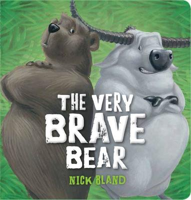 Very Brave Bear Board Book by Nick Bland