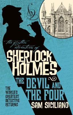 The Further Adventures of Sherlock Holmes - The Devil and the Four by Sam Siciliano