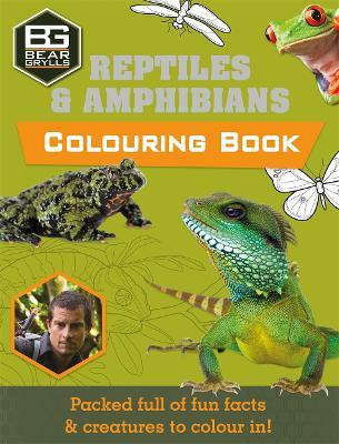 Bear Grylls Colouring Books: Reptiles by Bear Grylls