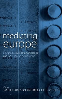 Mediating Europe by Jackie Harrison