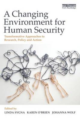 Changing Environment for Human Security book