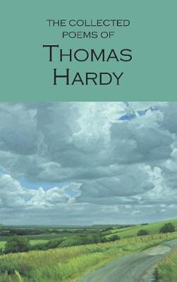 The Collected Poems of Thomas Hardy by Thomas Hardy