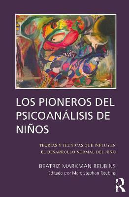 Los Pioneros de Psicoan lisis de Ninos by Beatriz Markman Reubins