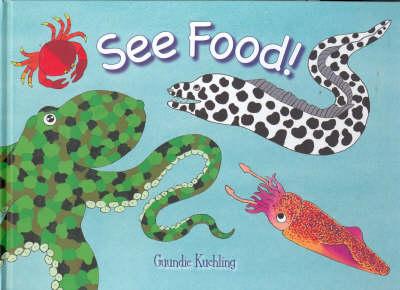 See Food by Guundie Kuchling