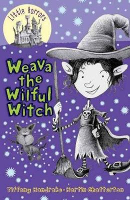 Weava the Wilful Witch by Tiffany Mandrake