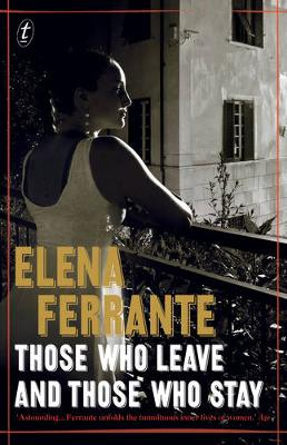 Those Who Leave and Those Who Stay: The Neapolitan Novels, Book Three by Elena Ferrante