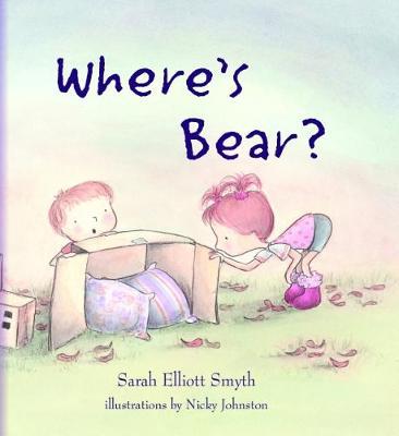 Where's Bear by Ms Sarah Elliott Smyth