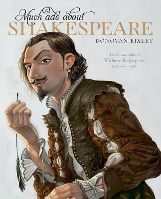 Much Ado About Shakespeare: 2016 by Bixley Donovan