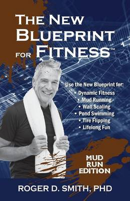 New Blueprint for Fitness - Mud Run Edition book