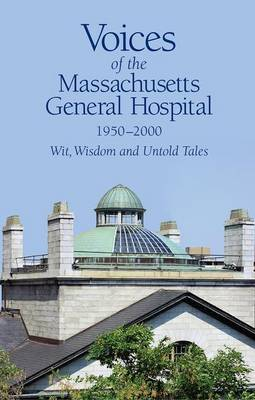Voices of the Massachusetts General Hospital 1950-2000 book