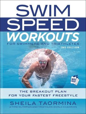 Swim Speed Workouts for Swimmers and Triathletes: The Breakout Plan for Your Fastest Freestyle by Sheila Taormina