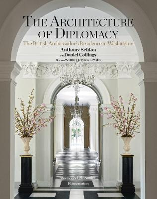 Architecture of Diplomacy by Anthony Seldon