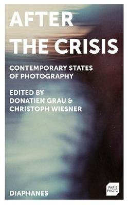 After the Crisis - Contemporary States of Photography book