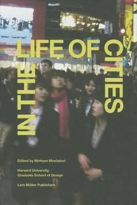 In the Life of Cities by Mohsen Mostafavi