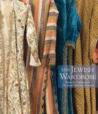 The Jewish Wardrobe by Noam Bar'am-ben Yossef