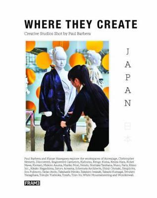 Where They Create Japan by Paul Barbera
