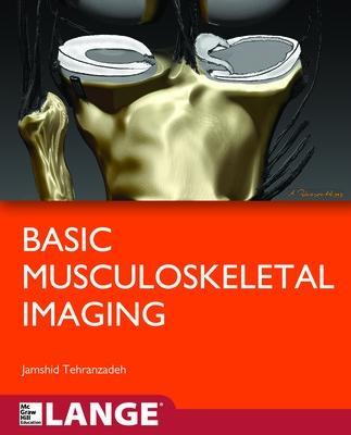 Basic Musculoskeletal Imaging by Jamshid Tehranzadeh