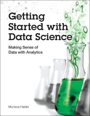Getting Started with Data Science by Murtaza Haider