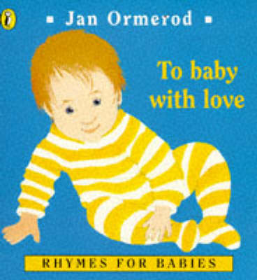 To Baby with Love: Rhymes for Babies by Jan Ormerod