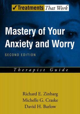 Mastery of Your Anxiety and Worry by Richard E. Zinbarg