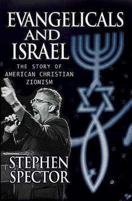 Evangelicals and Israel by Stephen Spector
